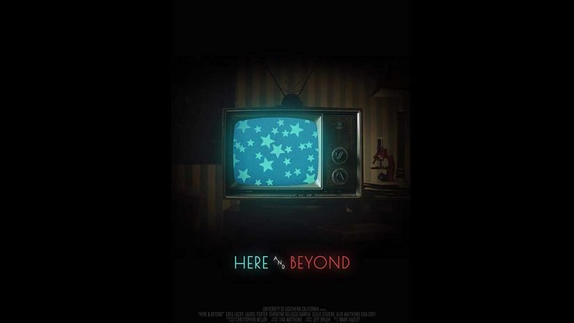 Here And Beyond - OC Movie Reviews - Movie Reviews, Movie News, Documentary Reviews, Short Films, Short Film Reviews, Trailers, Movie Trailers, Interviews, film reviews, film news, hollywood, indie films, documentaries, TV shows